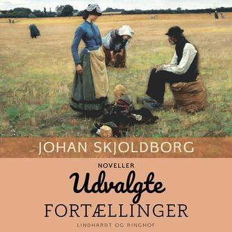 Johan Skjoldborg: Udvalgte fortællinger