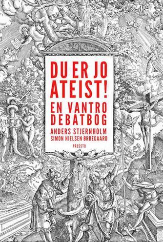 : Du er jo ateist! : en vantro debatbog