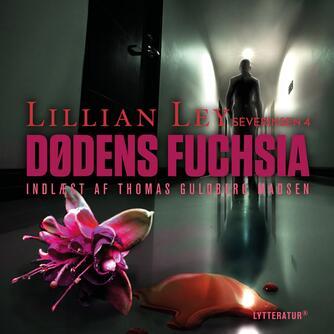 Lillian Ley: Dødens fuchsia : kriminalroman