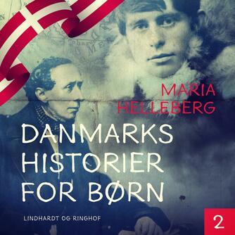 Maria Helleberg: Danmarkshistorier for børn. 2