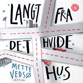 Mette Vedsø: Langt fra Det Hvide Hus