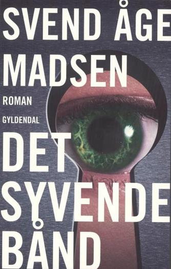 Svend Åge Madsen (f. 1939): Det syvende bånd