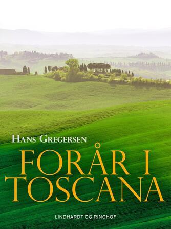 Hans Gregersen (f. 1946): Forår i Toscana