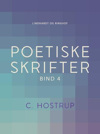 : Poetiske skrifter (bind 4)