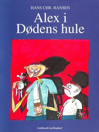 Hans Chr. Hansen (f. 1949): Alex i Dødens hule