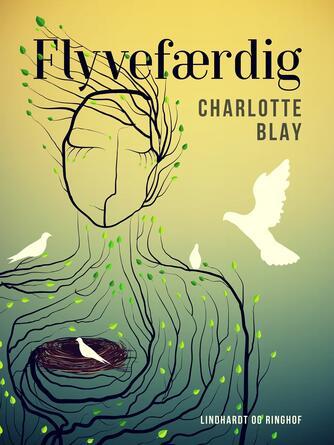 Charlotte Blay: Flyvefærdig : roman