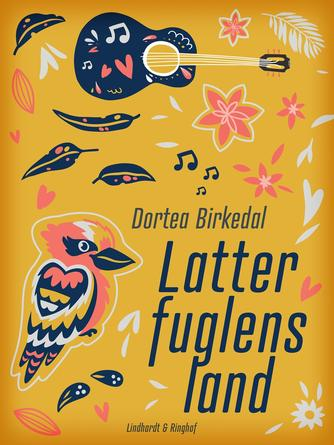 Dortea Birkedal: Latterfuglens land : roman