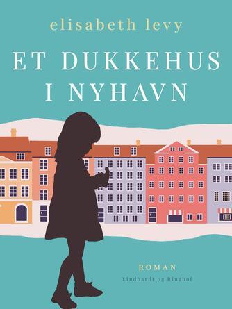 Elisabeth Levy: Et dukkehus i Nyhavn : barndomsroman fra 1929