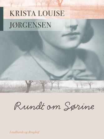 Krista Louise Jørgensen (f. 1928): Rundt om Sørine