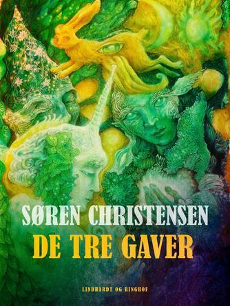 Søren Christensen (f. 1910): De tre gaver