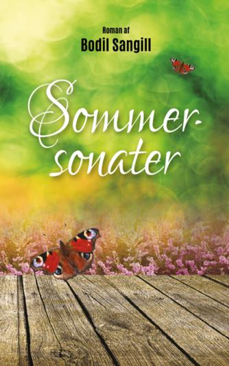 Bodil Sangill (f. 1951): Sommersonater : roman