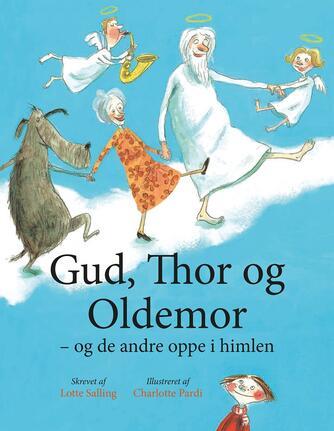 Lotte Salling: Gud, Thor og oldemor : og de andre oppe i himlen