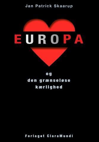 Jan Patrick Skaarup: Europa - og den grænseløse kærlighed