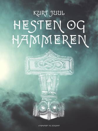 Kurt H. Juul: Hesten og hammeren : fortællinger fra de gamle guders verden