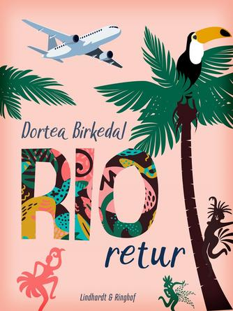 Dortea Birkedal: Rio retur : roman