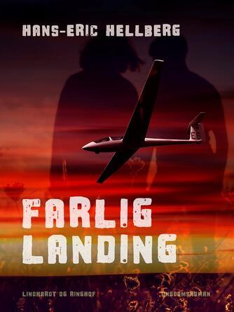 Hans-Eric Hellberg: Farlig landing