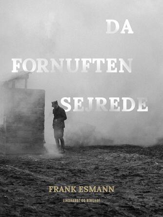 Frank Esmann: Da fornuften sejrede