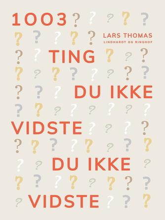 Lars Thomas: 1003 ting du ikke vidste du ikke vidste