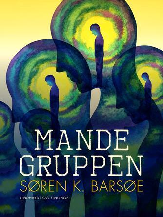 Søren K. Barsøe: Mandegruppen