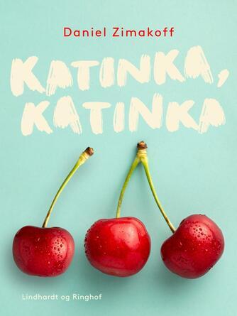 Daniel Zimakoff: Katinka, Katinka -
