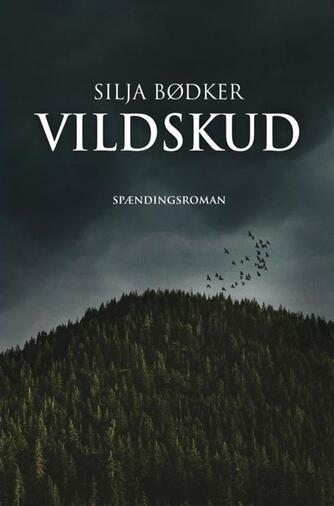 Silja Bødker: Vildskud : spændingsroman