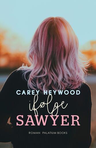 Carey Heywood: Ifølge Sawyer