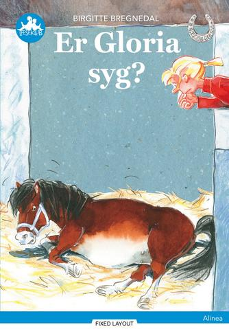 Birgitte Bregnedal: Er Gloria syg?