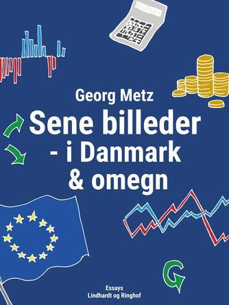 Georg Metz: Sene billeder - i Danmark & omegn