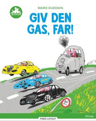 Marie Duedahl: Giv den gas, far!