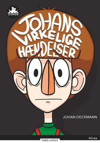 Johan Deckmann: Johans virkelige hændelser