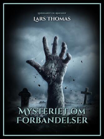 Lars Thomas: Mysteriet om forbandelser
