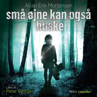 Allan Erik Mortensen: Små øjne kan også huske