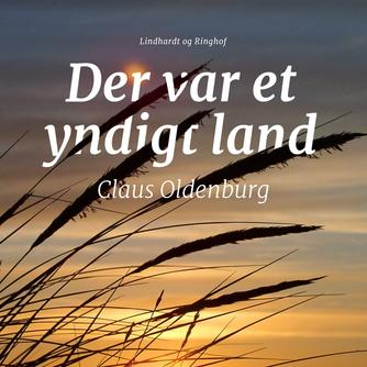 Claus Oldenburg: Der var et yndigt land