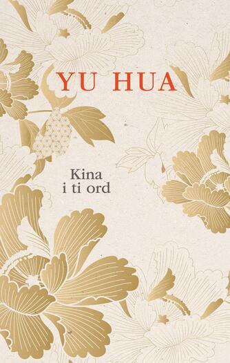 Hua Yu (f. 1960): Kina i ti ord