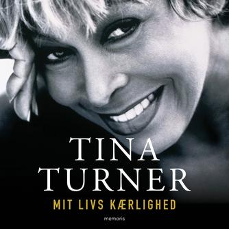 Tina Turner: Mit livs kærlighed