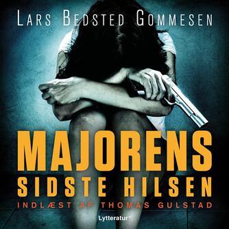 Lars Bedsted Gommesen: Majorens sidste hilsen