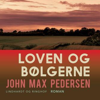John Max Pedersen (f. 1942): Loven og bølgerne