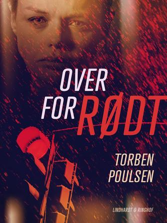 Torben Poulsen (f. 1946): Over for rødt : roman