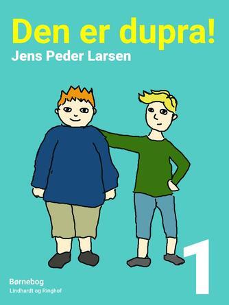 Jens Peder Larsen (f. 1952): Den er dupra!