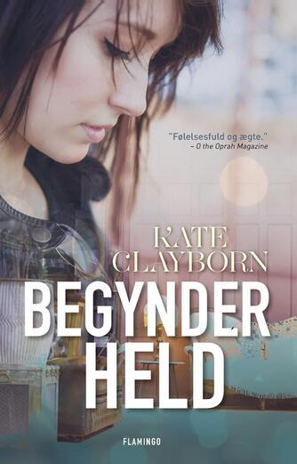 Kate Clayborn: Begynderheld