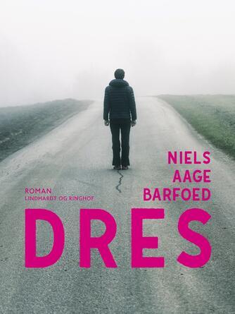 Niels Aage Barfoed: Dres : roman
