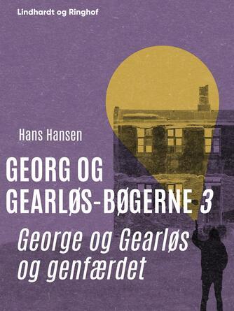 Hans Hansen (f. 1939): Georg og Gearløs og genfærdet