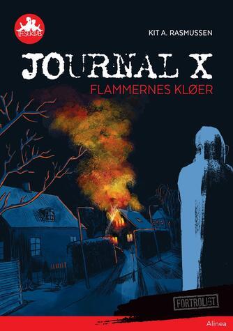 Kit A. Rasmussen: Journal X - flammernes kløer