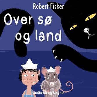 Robert Fisker: Over sø og land