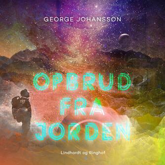 George Johansson: Opbrud fra Jorden