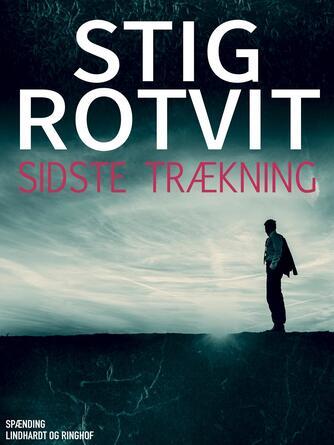 Stig Rotvit: Sidste trækning