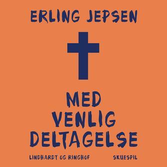 Erling Jepsen (f. 1956): Med venlig deltagelse
