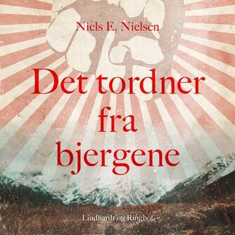Niels E. Nielsen (f. 1924): Det tordner fra bjergene