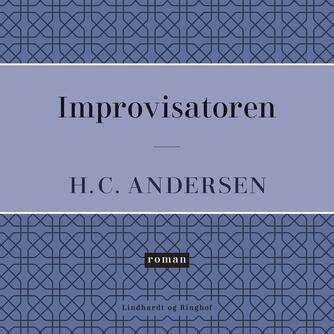 H. C. Andersen (f. 1805): Improvisatoren