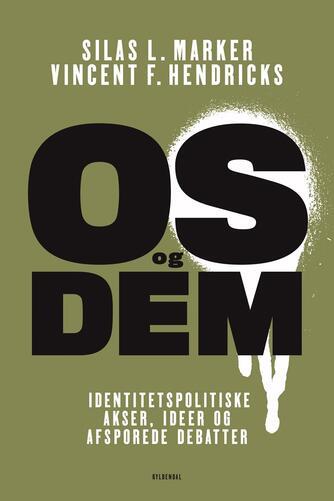 Silas L. Marker, Vincent F. Hendricks: Os og dem : identitetspolitiske akser, ideer og afsporede debatter